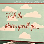 oh the places  you'll go party sign