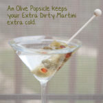 Olive Popsicle Dirty Martini for Dirty thirty Birthday