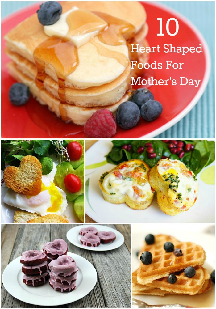 10 heart shaped foods for mother's day