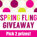 Spring Fling Giveaway With 2 Prizes!