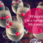 White Cranberry Mimosa For Thanksgiving