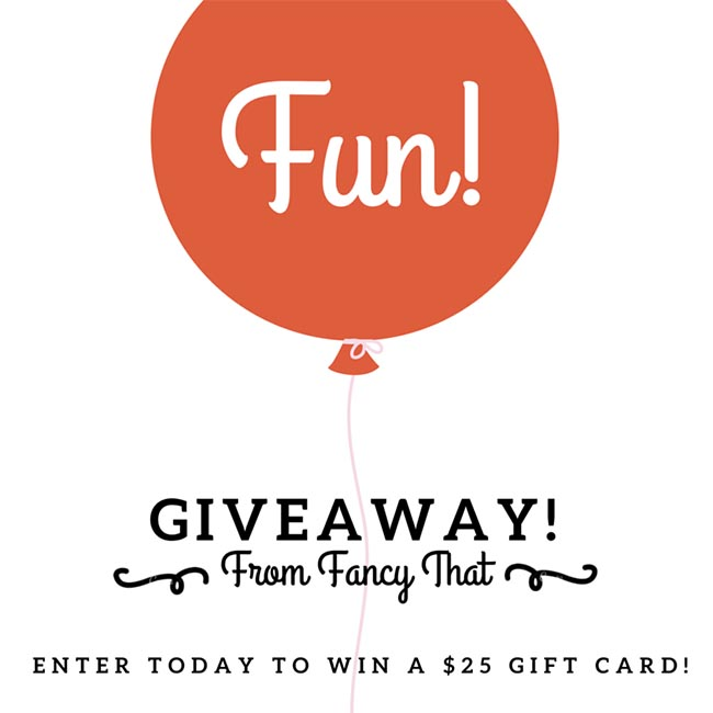 Giveaway From Fancy That, Win A $25 Giftcard!