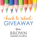 Back To School Giveaway From Brown Paper Studios!