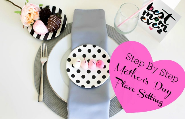 Step By Step Fun Modern Mother's Day Place Setting- See How At B. Lovely Events