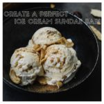 Create The Perfect Ice Cream Sundae Bar!