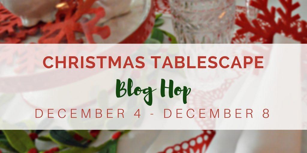 Christmas 2017 Tablescape Blog Hop