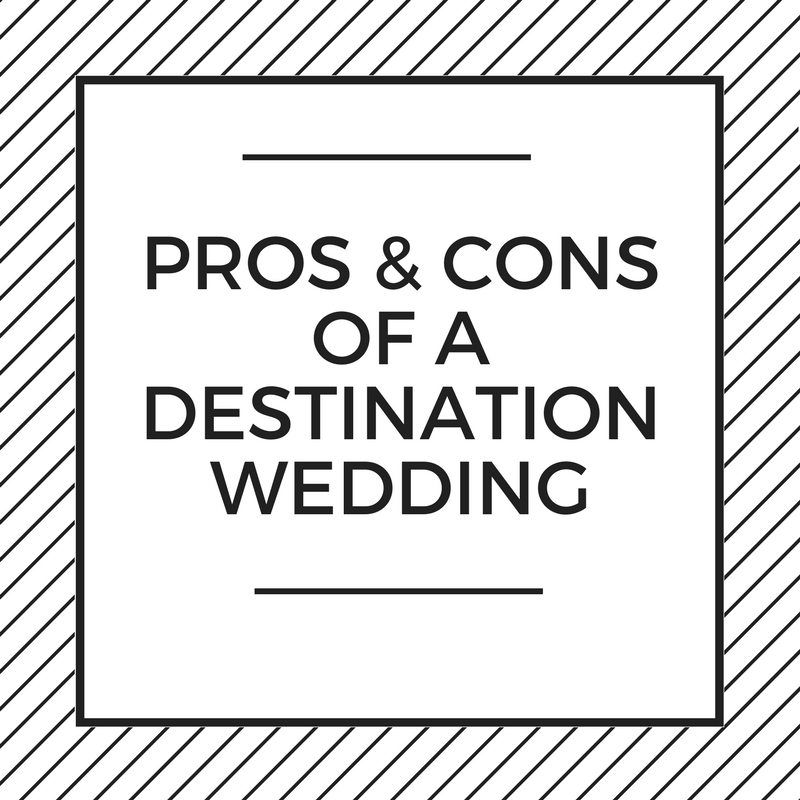 Pros and cons for a destination wedding- B. Lovely Events