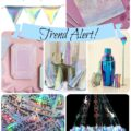 Trend Alert! Iridescent and holographic Parties